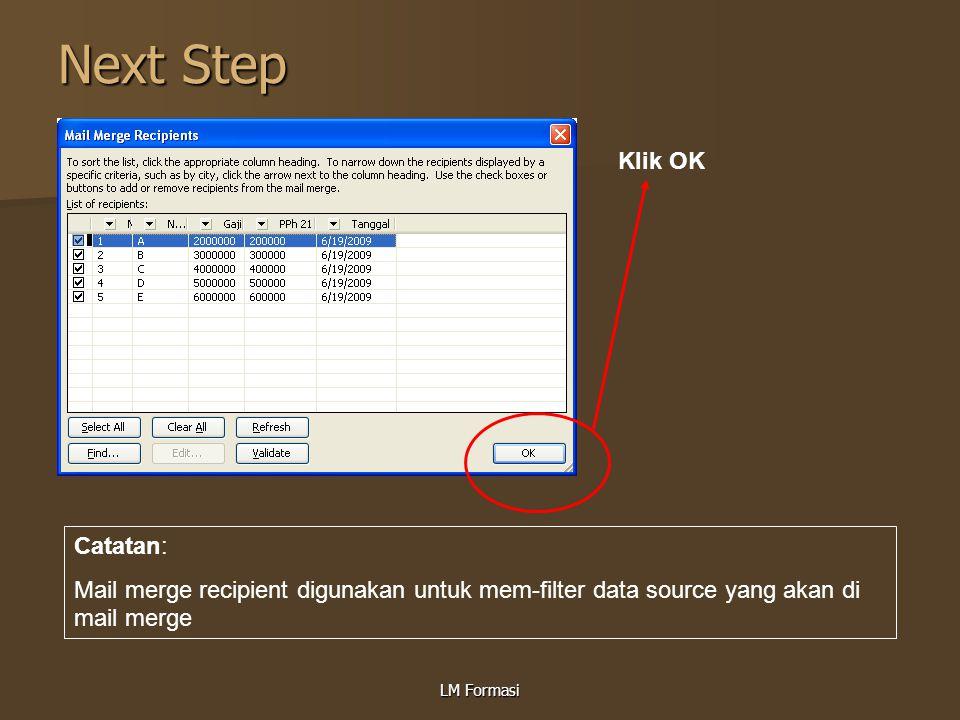 Next Step Klik OK Catatan: