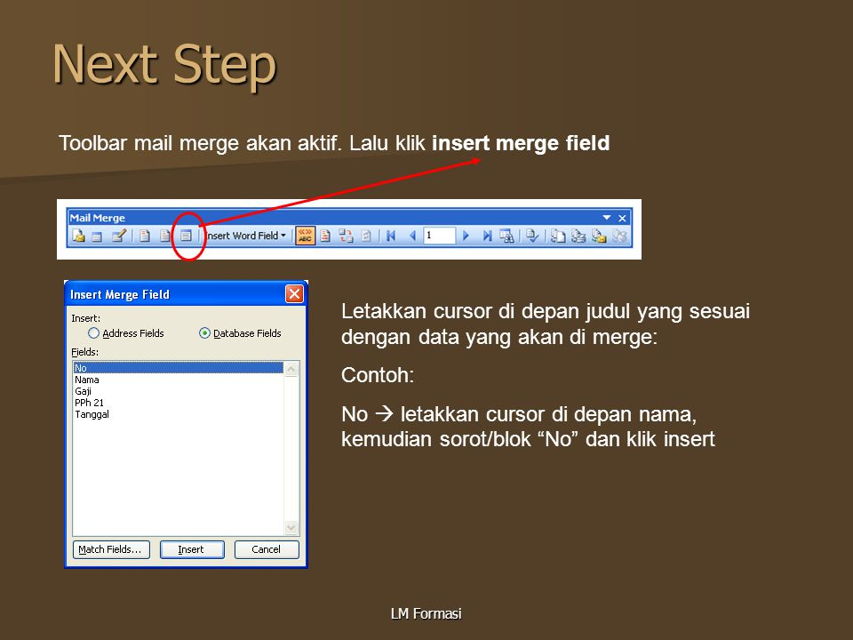 Next Step Toolbar mail merge akan aktif. Lalu klik insert merge field