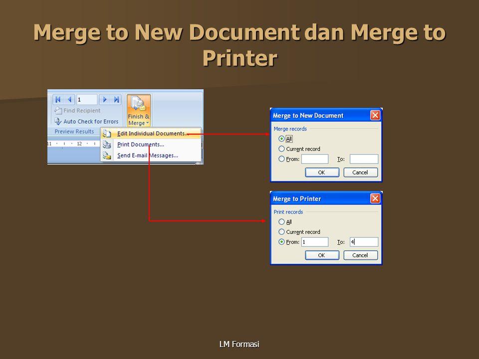 Merge to New Document dan Merge to Printer