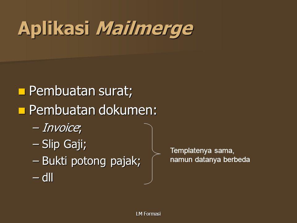 Aplikasi Mailmerge Pembuatan surat; Pembuatan dokumen: Invoice;