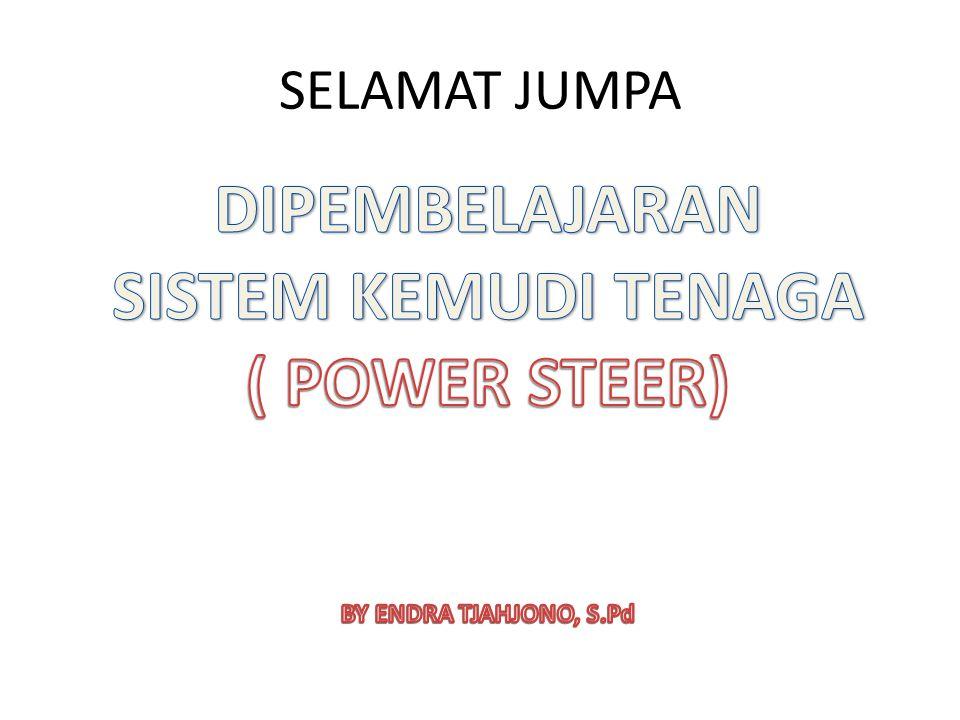 DIPEMBELAJARAN SISTEM KEMUDI TENAGA ( POWER STEER)