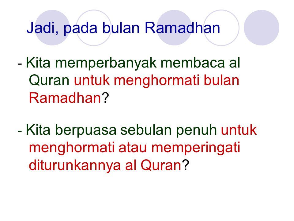 Jadi, pada bulan Ramadhan