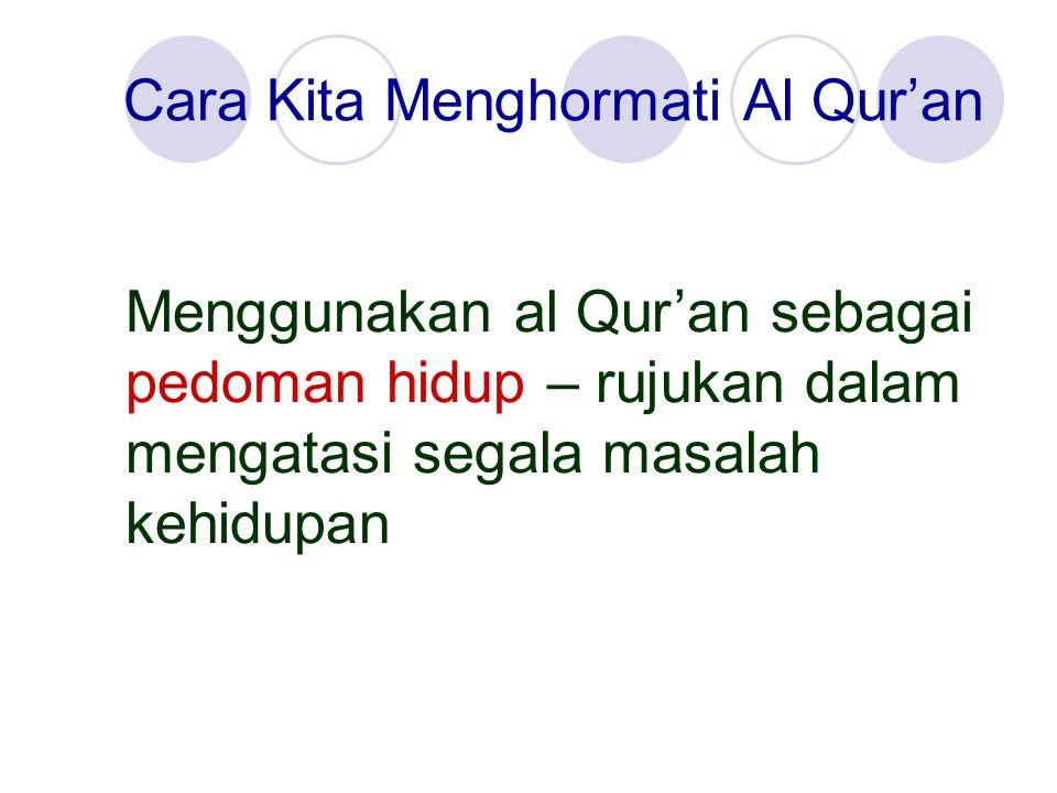 Cara Kita Menghormati Al Qur'an