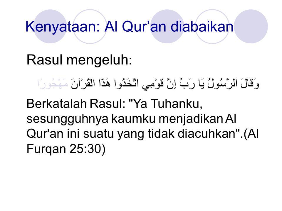 Kenyataan: Al Qur'an diabaikan