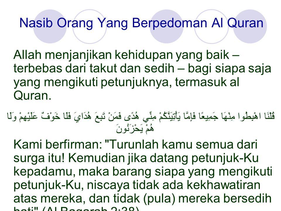 Nasib Orang Yang Berpedoman Al Quran