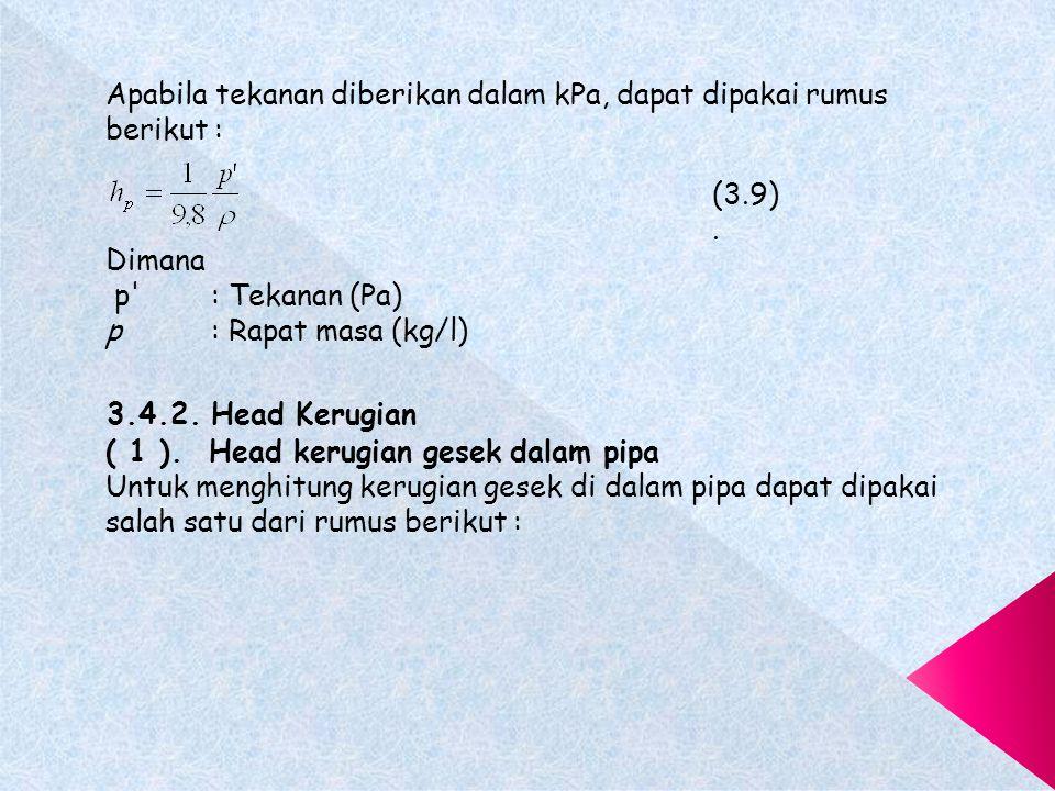 Apabila tekanan diberikan dalam kPa, dapat dipakai rumus berikut :