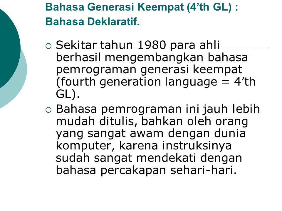 Bahasa Generasi Keempat (4'th GL) : Bahasa Deklaratif.