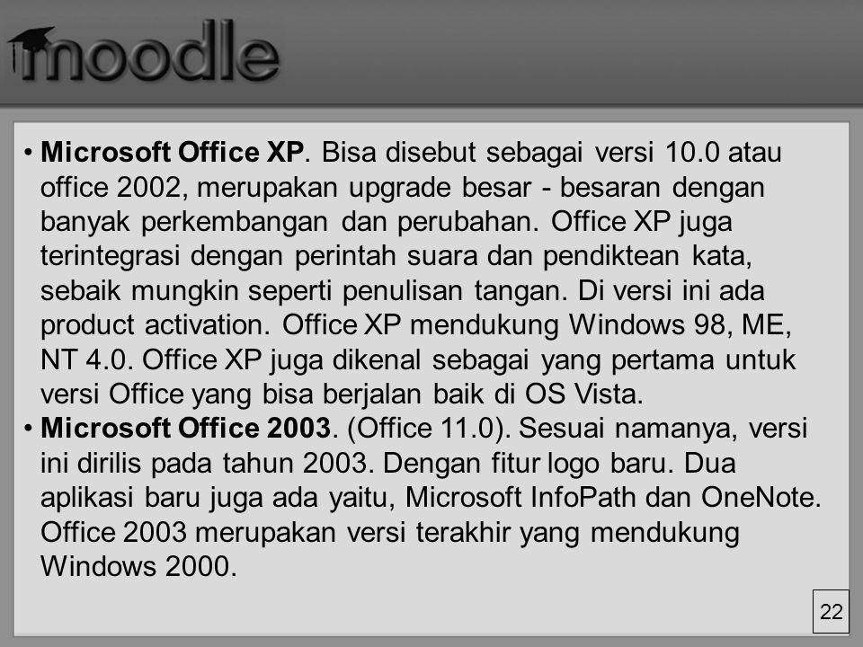 Microsoft Office XP. Bisa disebut sebagai versi 10