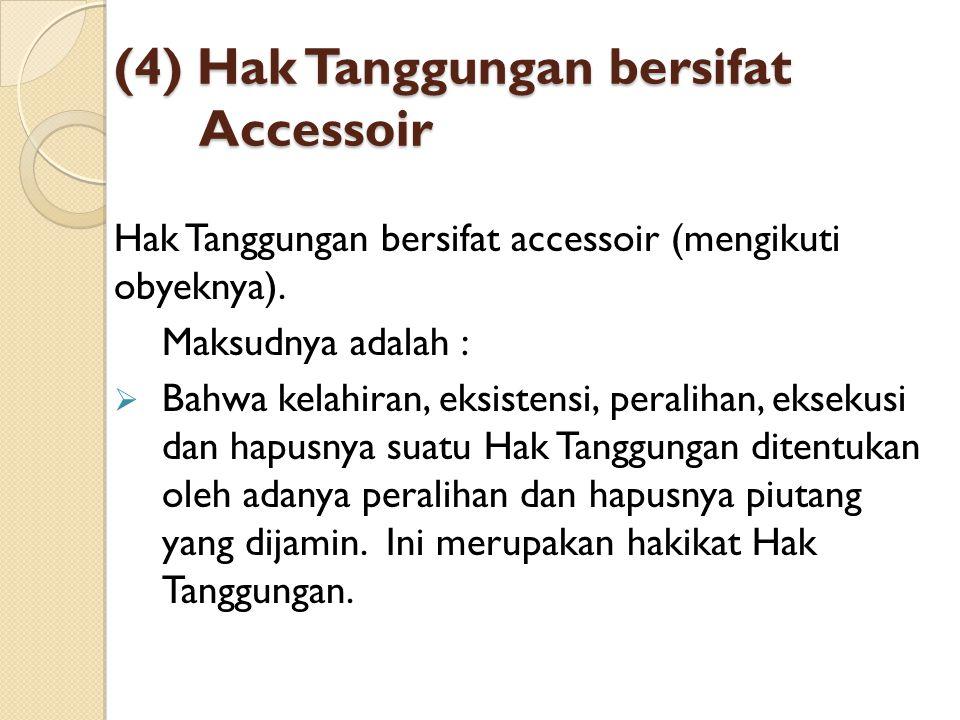 (4) Hak Tanggungan bersifat Accessoir