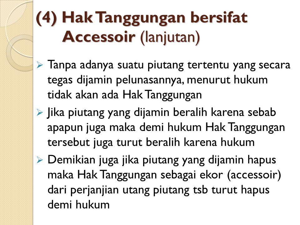 (4) Hak Tanggungan bersifat Accessoir (lanjutan)