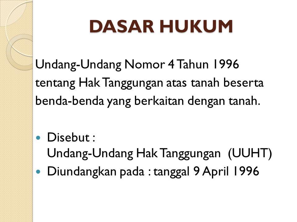 DASAR HUKUM Undang-Undang Nomor 4 Tahun 1996