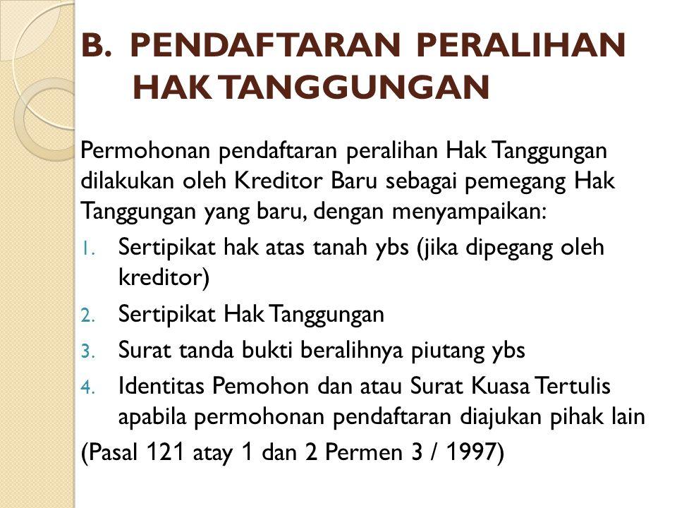 B. PENDAFTARAN PERALIHAN HAK TANGGUNGAN