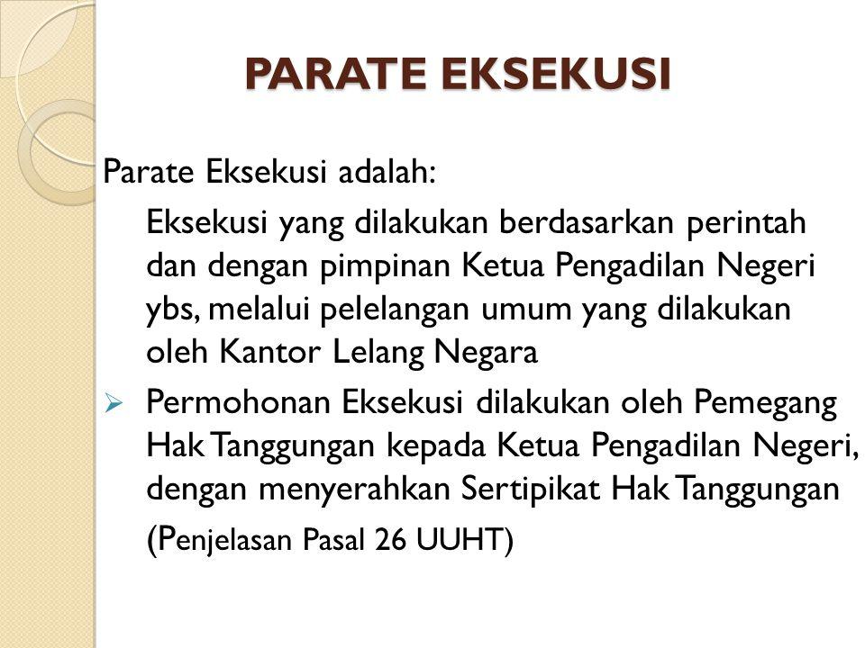 PARATE EKSEKUSI Parate Eksekusi adalah: