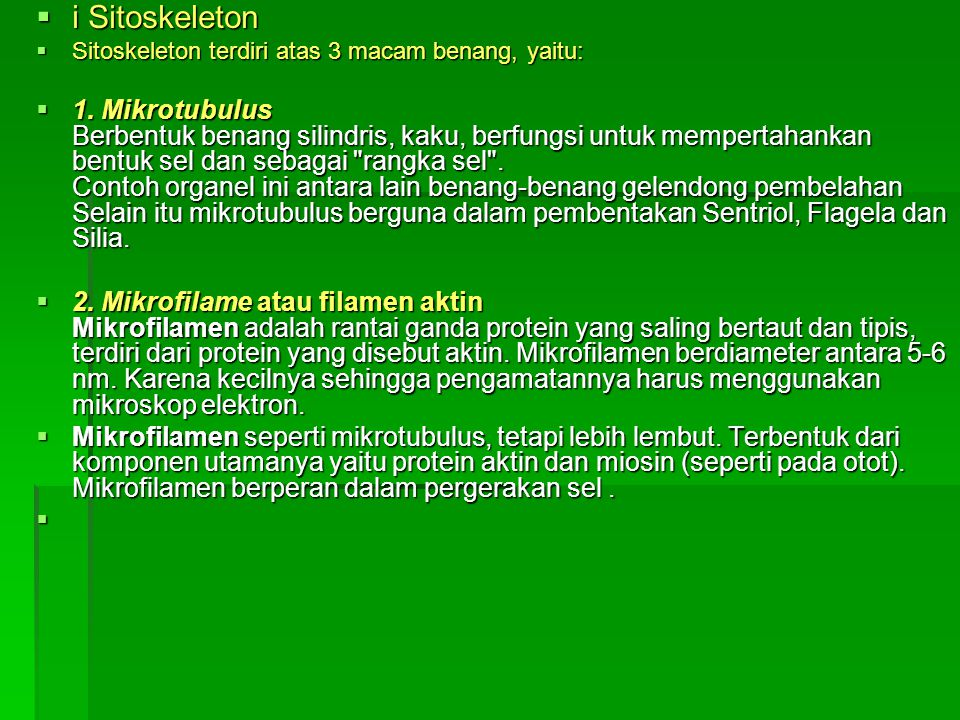 i Sitoskeleton Sitoskeleton terdiri atas 3 macam benang, yaitu: