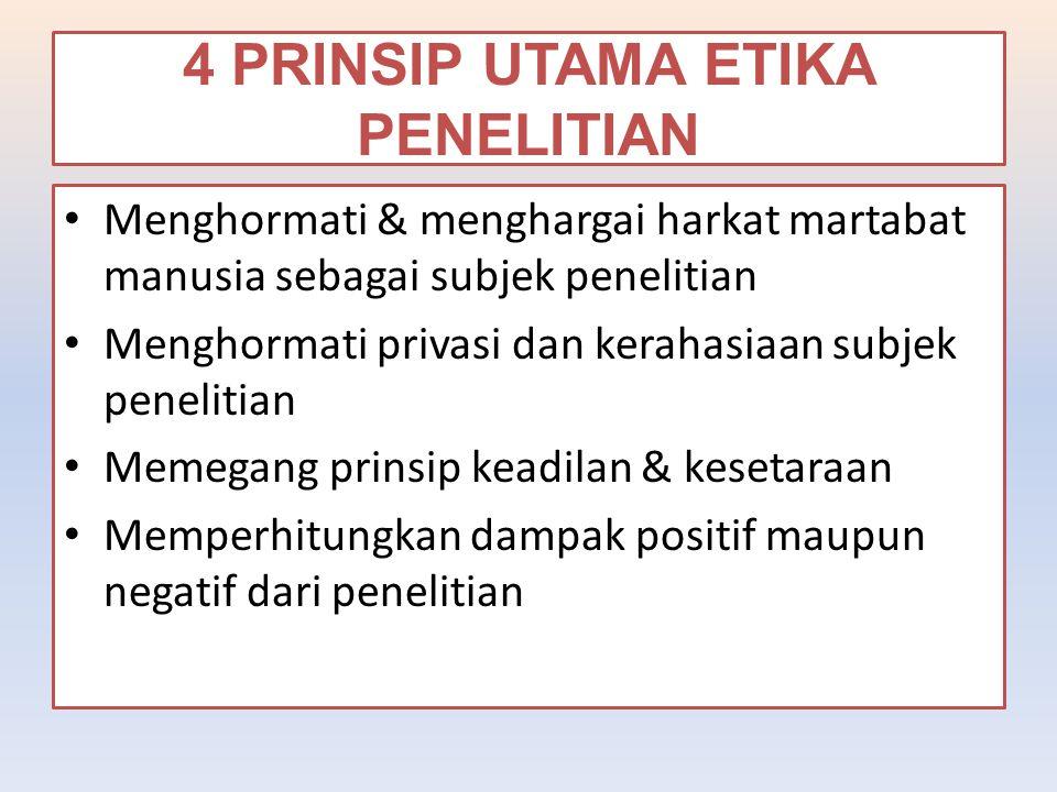 4 PRINSIP UTAMA ETIKA PENELITIAN
