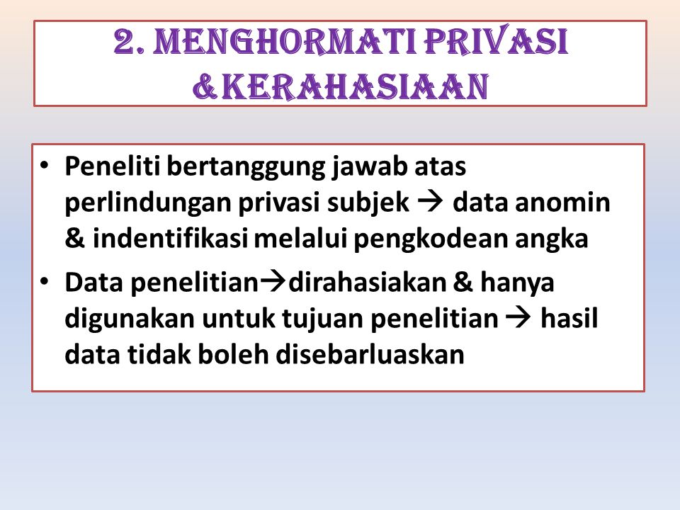 2. MENGHORMATI PRIVASI &KERAHASIAAN