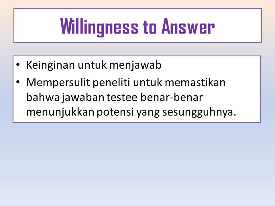 Willingness to Answer Keinginan untuk menjawab