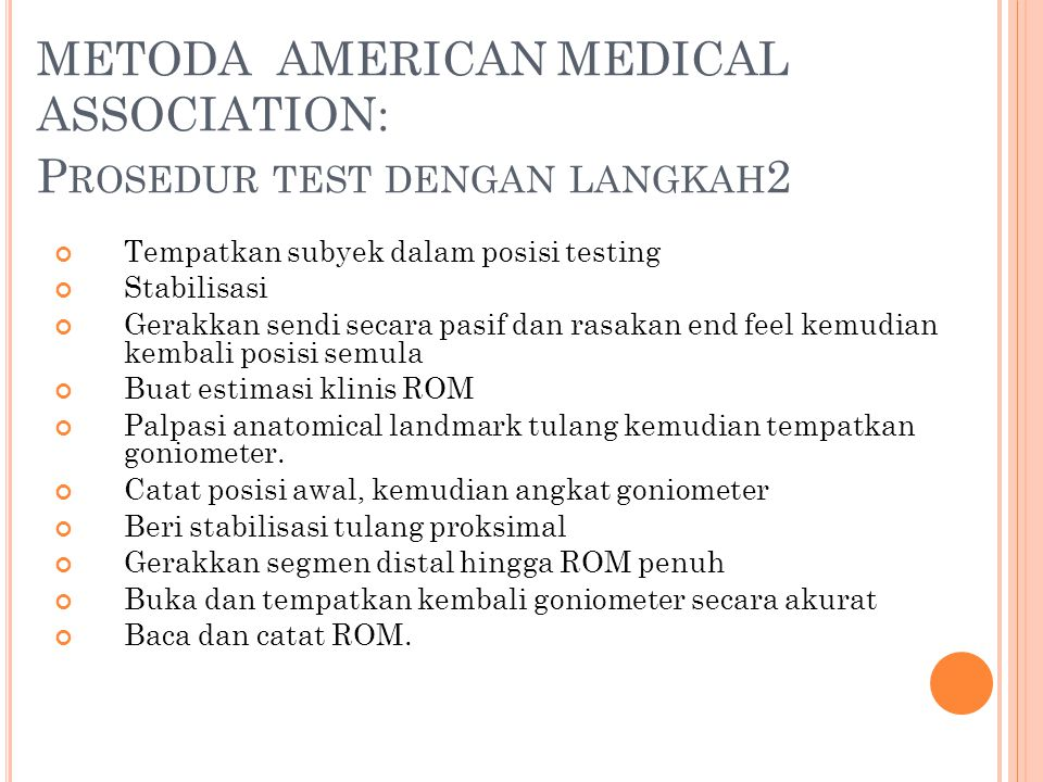 METODA AMERICAN MEDICAL ASSOCIATION: Prosedur test dengan langkah2
