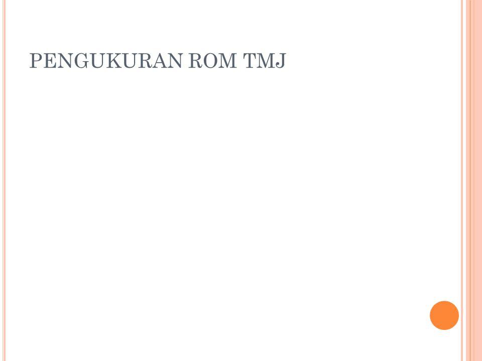 PENGUKURAN ROM TMJ