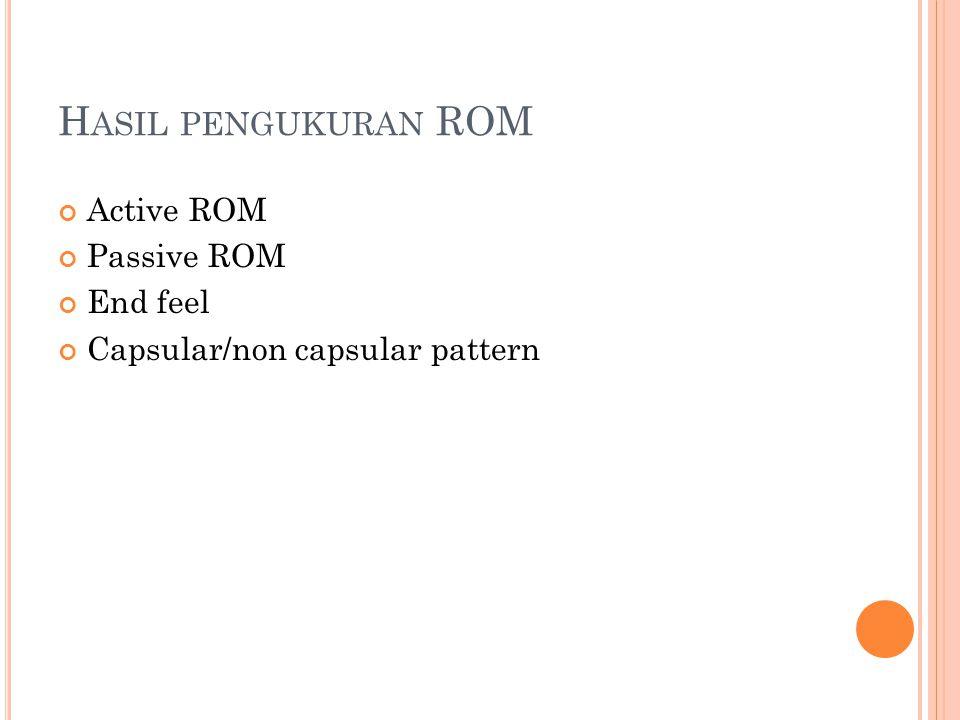 Hasil pengukuran ROM Active ROM Passive ROM End feel