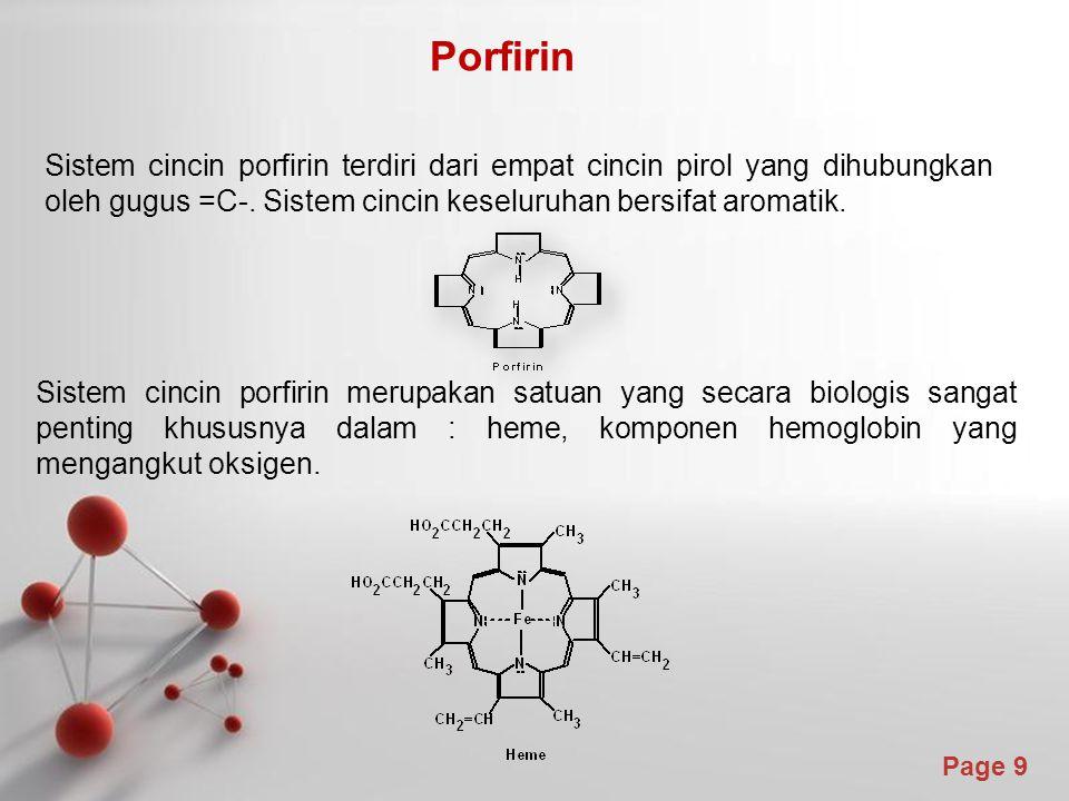 Porfirin Sistem cincin porfirin terdiri dari empat cincin pirol yang dihubungkan oleh gugus =C-. Sistem cincin keseluruhan bersifat aromatik.