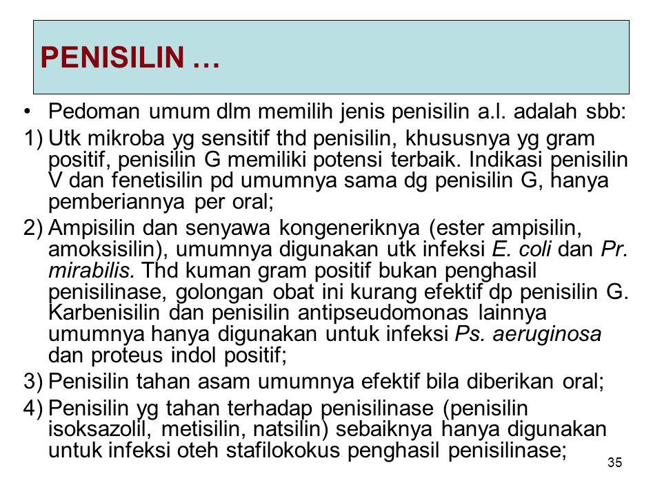 PENISILIN … Pedoman umum dlm memilih jenis penisilin a.l. adalah sbb: