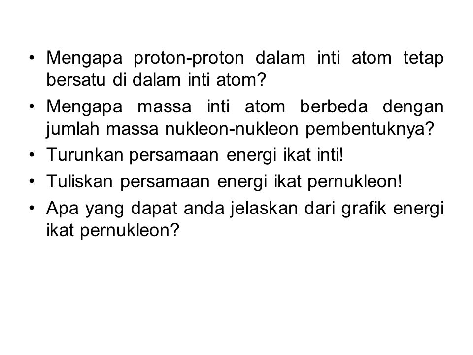 Mengapa proton-proton dalam inti atom tetap bersatu di dalam inti atom