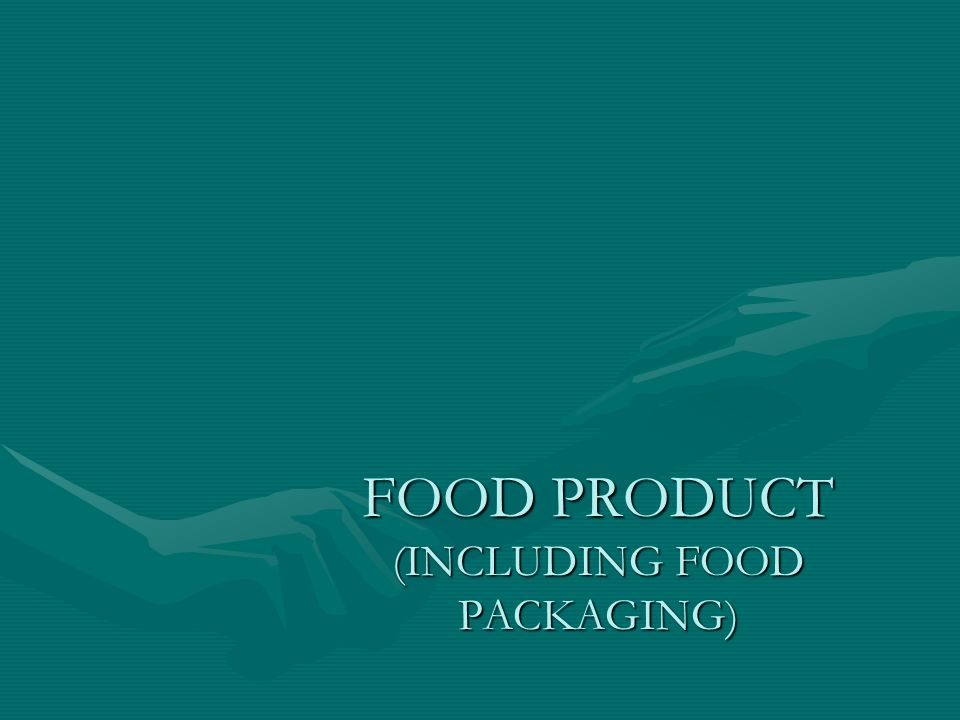 FOOD PRODUCT (INCLUDING FOOD PACKAGING)