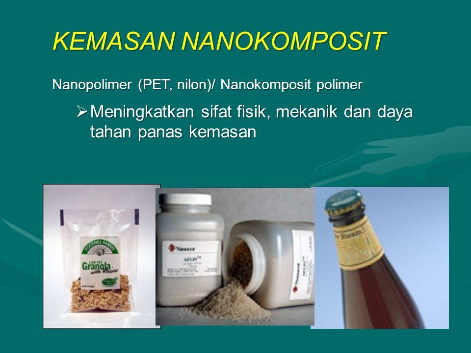 KEMASAN NANOKOMPOSIT Nanopolimer (PET, nilon)/ Nanokomposit polimer.