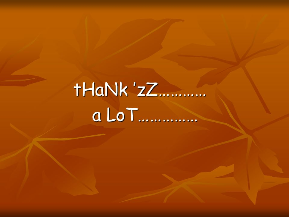 tHaNk 'zZ………… a LoT……………