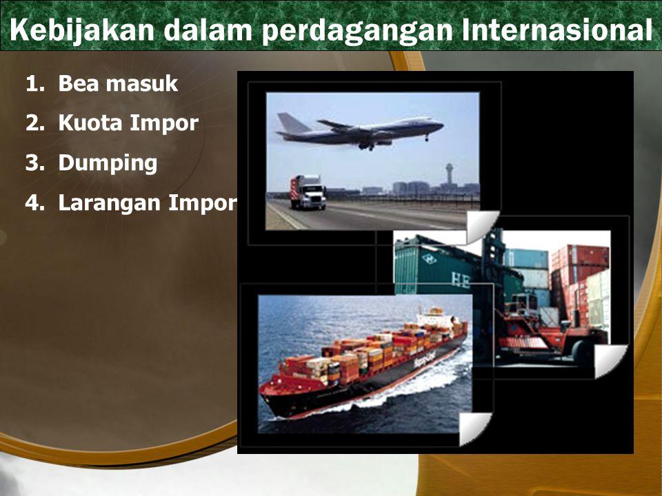 Kebijakan dalam perdagangan Internasional