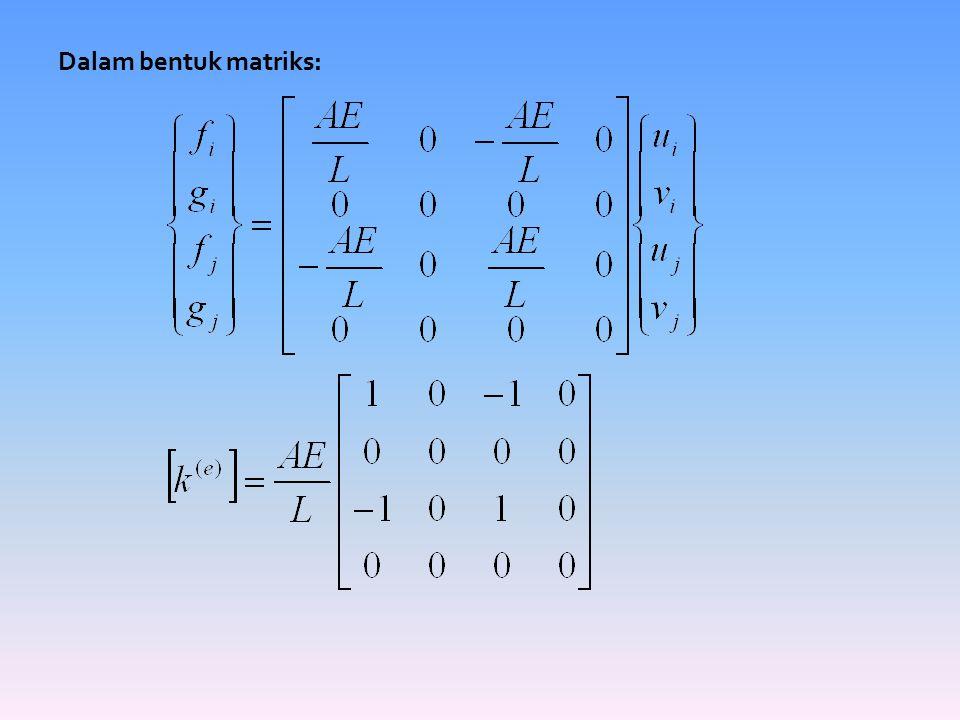 Dalam bentuk matriks: