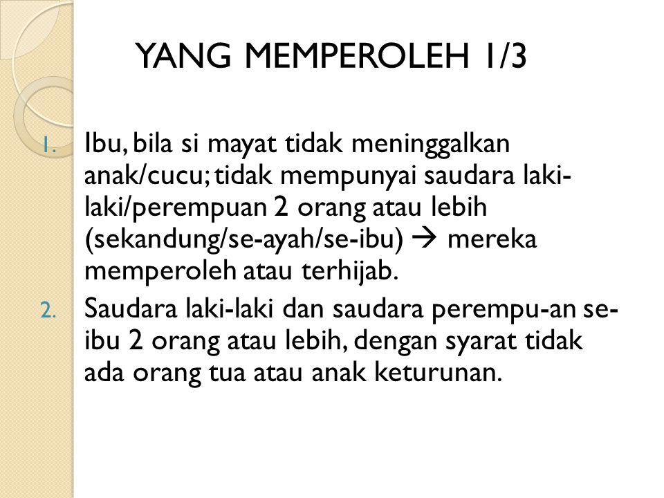 YANG MEMPEROLEH 1/3