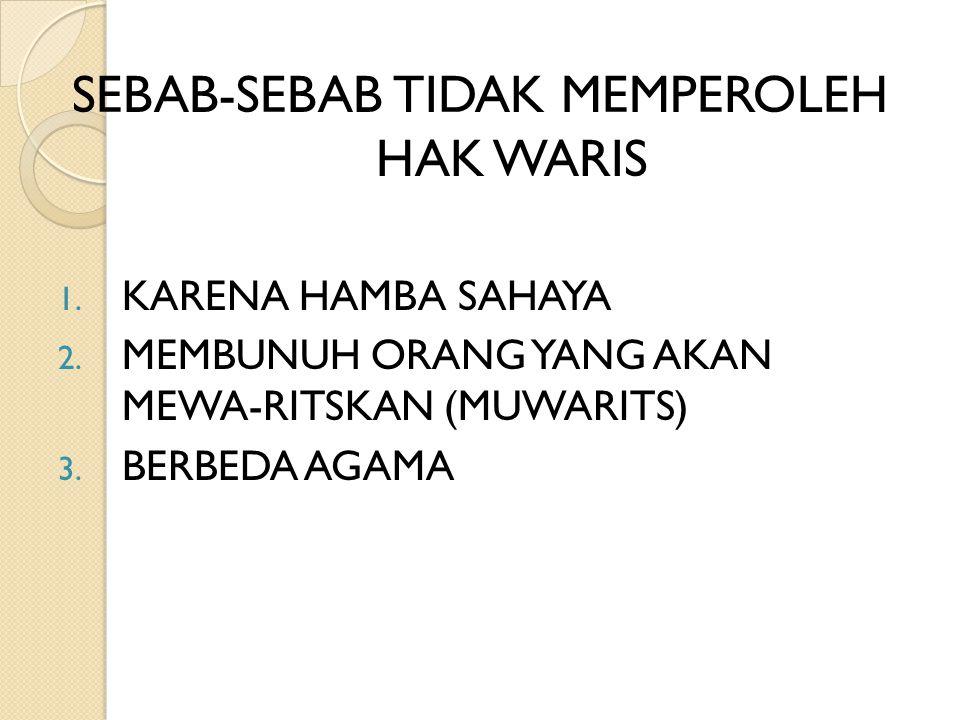 SEBAB-SEBAB TIDAK MEMPEROLEH HAK WARIS
