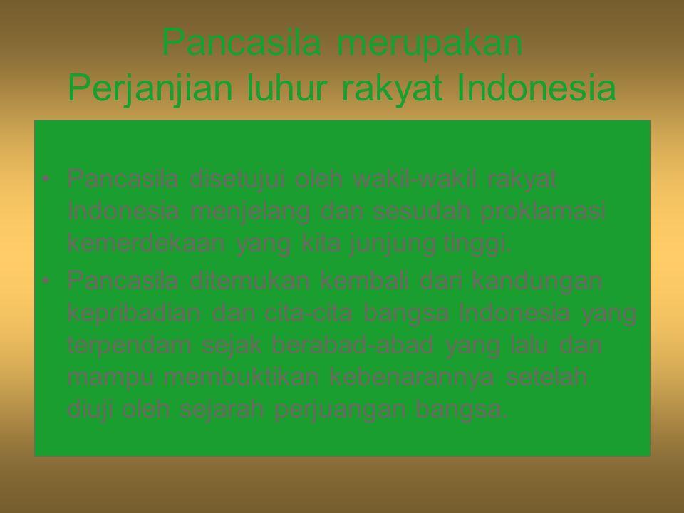 Pancasila merupakan Perjanjian luhur rakyat Indonesia