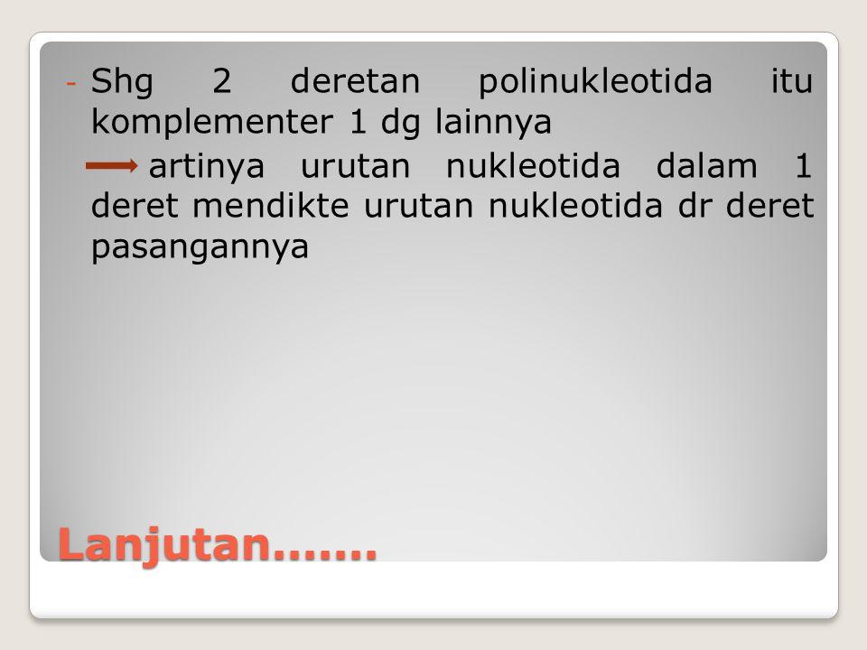 Shg 2 deretan polinukleotida itu komplementer 1 dg lainnya