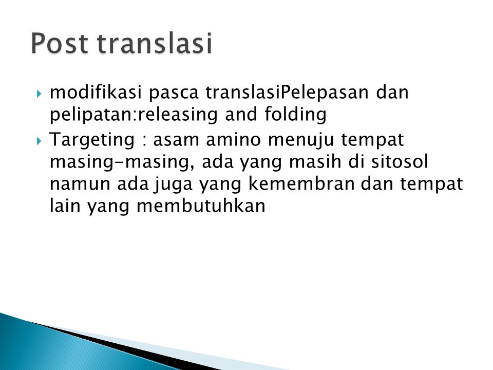 Post translasi modifikasi pasca translasiPelepasan dan pelipatan:releasing and folding.