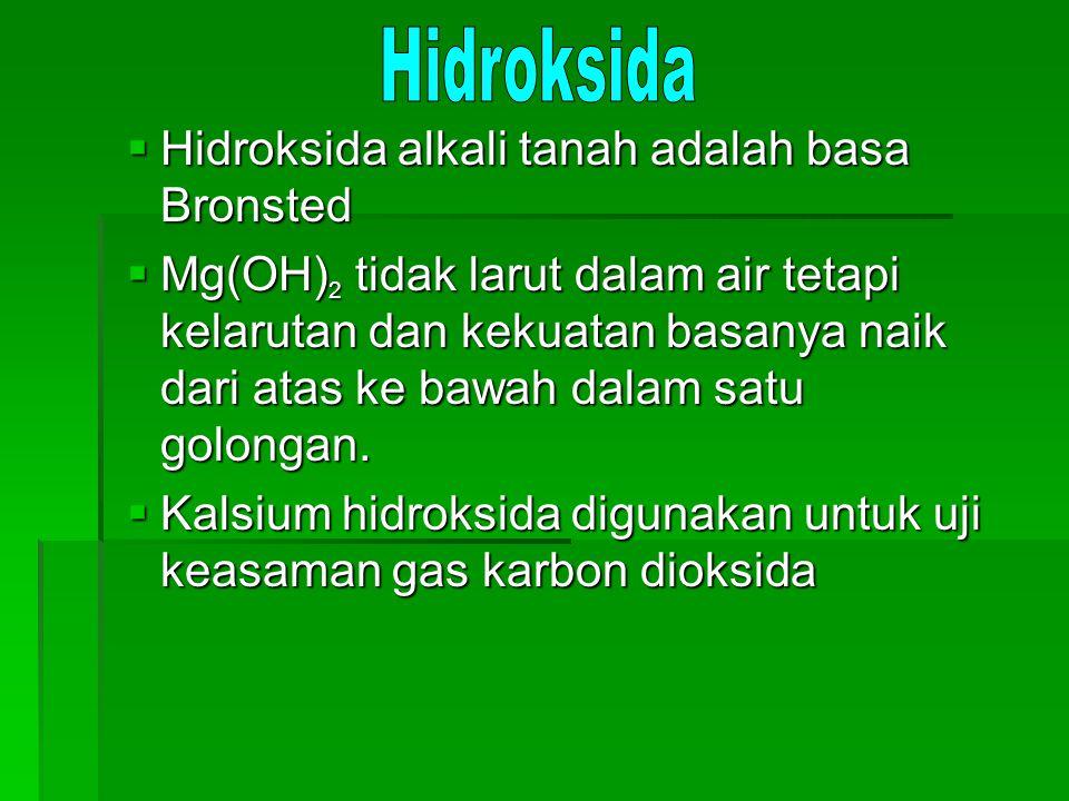 Hidroksida Hidroksida alkali tanah adalah basa Bronsted