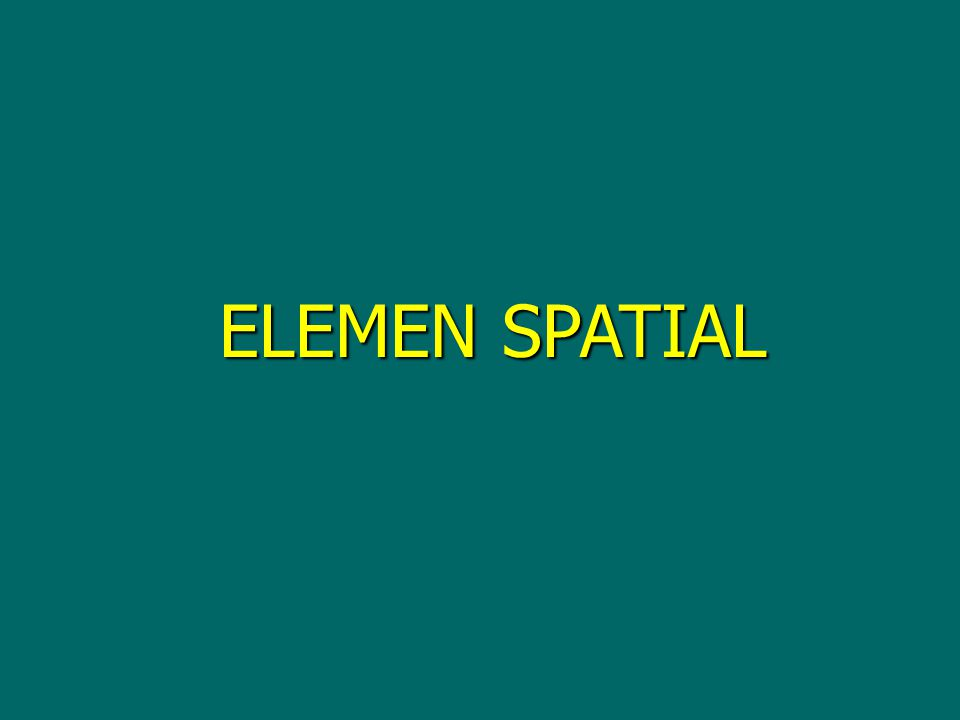 ELEMEN SPATIAL