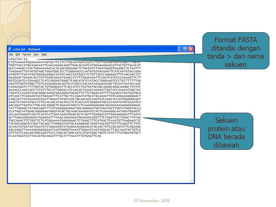 Format FASTA ditandai dengan tanda > dan nama sekuen