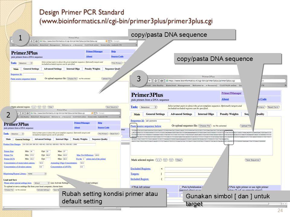 Design Primer PCR Standard (www. bioinformatics