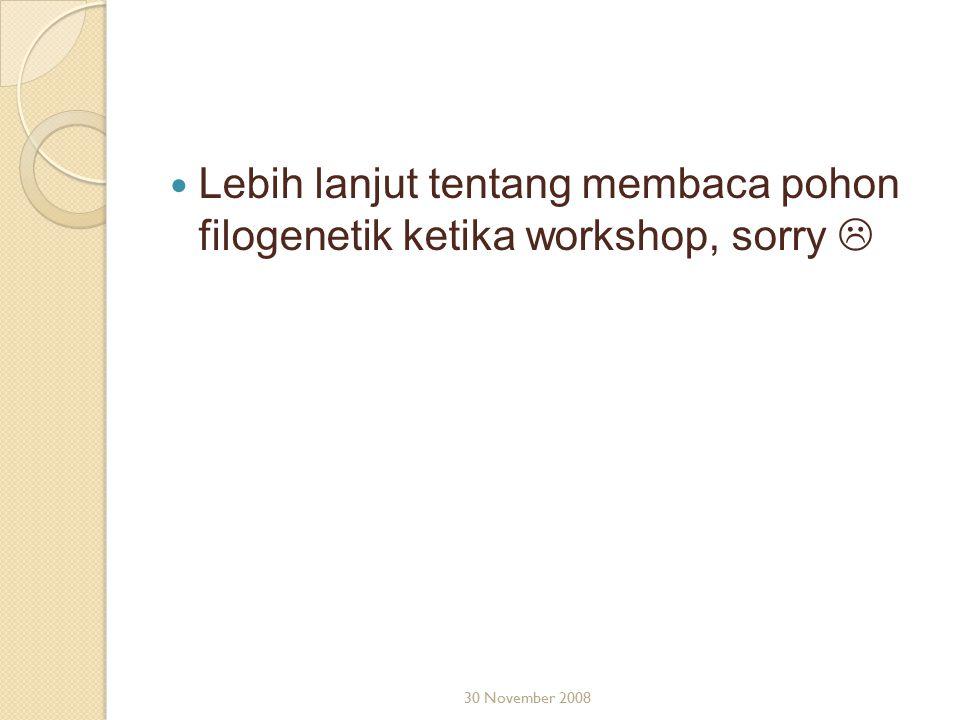 Lebih lanjut tentang membaca pohon filogenetik ketika workshop, sorry 