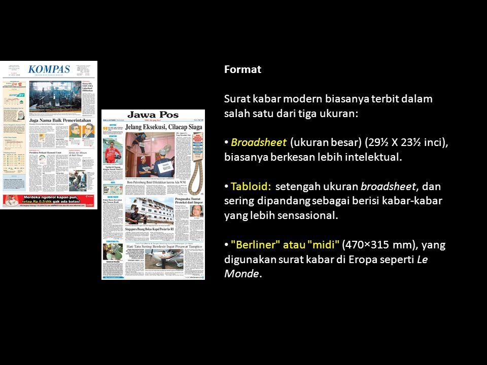 Format Surat kabar modern biasanya terbit dalam salah satu dari tiga ukuran: