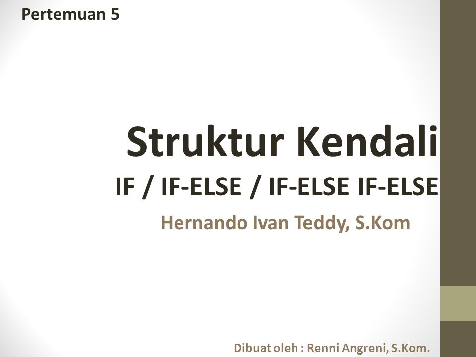 Hernando Ivan Teddy, S.Kom Dibuat oleh : Renni Angreni, S.Kom.