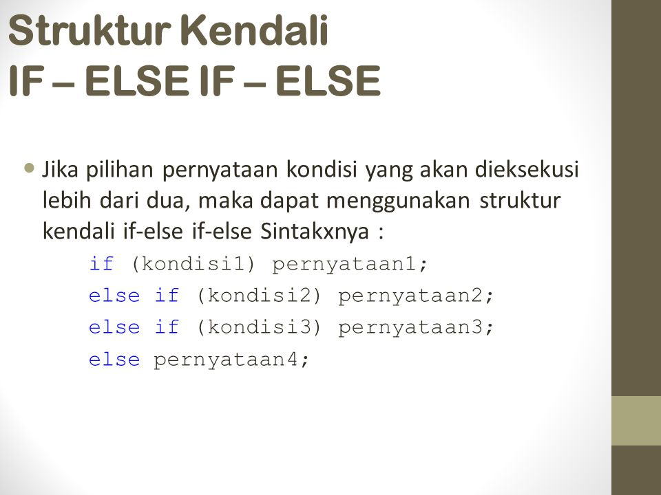 Struktur Kendali IF – ELSE IF – ELSE