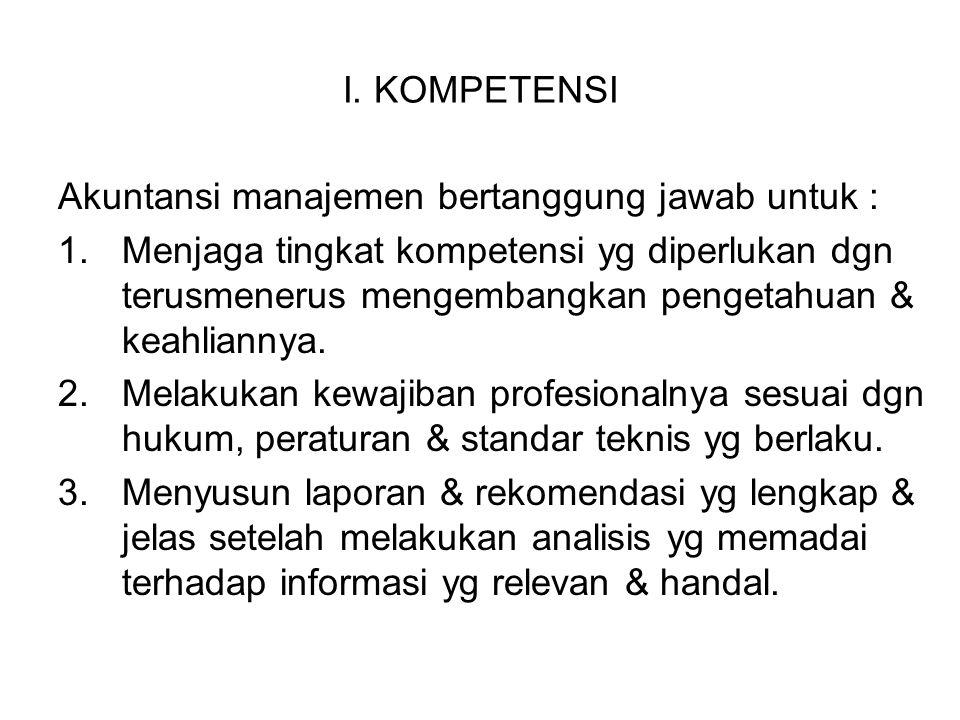 I. KOMPETENSI Akuntansi manajemen bertanggung jawab untuk :
