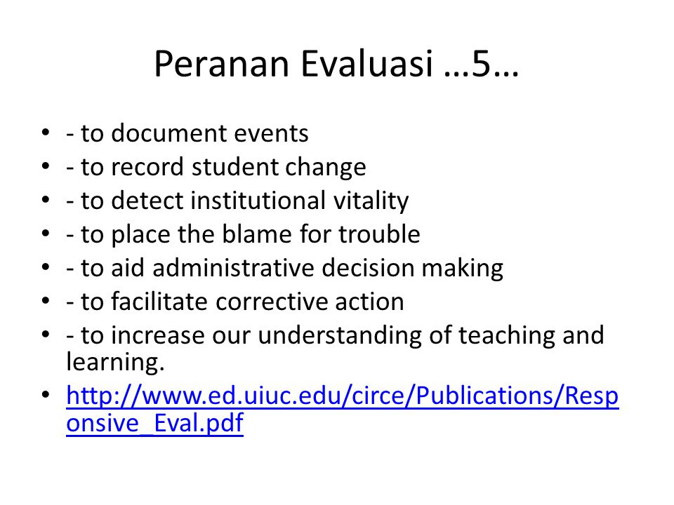 Peranan Evaluasi …5… - to document events - to record student change