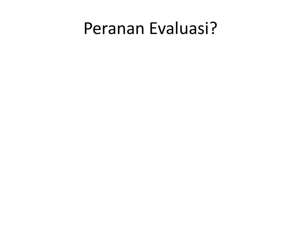 Peranan Evaluasi