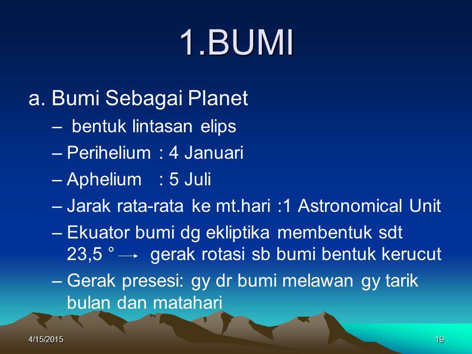 1.BUMI a. Bumi Sebagai Planet bentuk lintasan elips