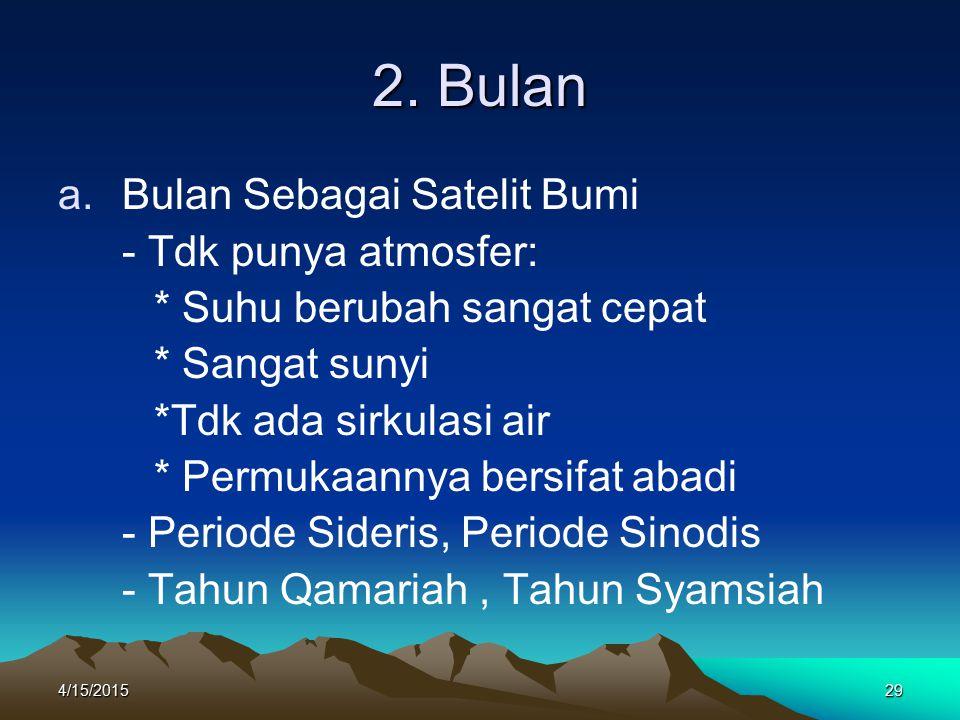 2. Bulan Bulan Sebagai Satelit Bumi - Tdk punya atmosfer: